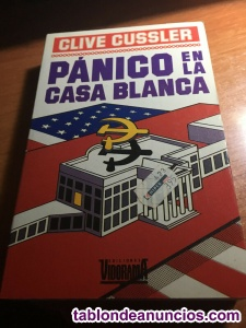 PÁNICO EN LA CASA BLANCA - de CLIVE CUSSLER